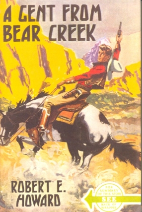 A Gent From Bear Creek. Robert E. Howard