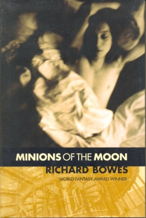 Minions of the Moon. Richard Bowes