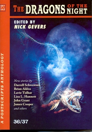 Postscripts 36/37: Dragons of the Night. Nick Gevers
