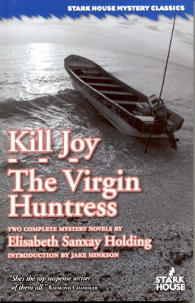 Kill Joy / The Virgin Huntress. Elisabeth Sanxay Holding