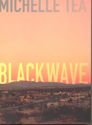 Black Wave. Michelle Tea