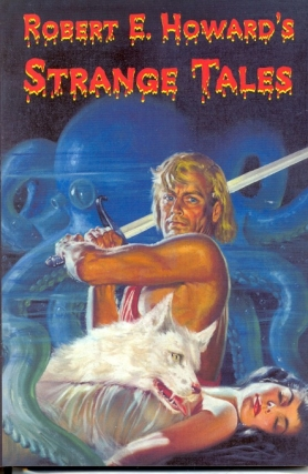 Robert E. Howard's Strange Tales. Robert E. Howard