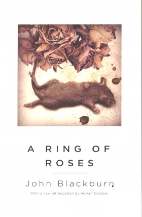 A Ring of Roses. John Blackburn.