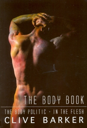 The Body Book: The Body Politic / In the Flesh. Clive Barker