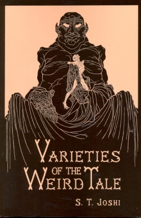 Varieties of the Weird Tale. S. T. Joshi