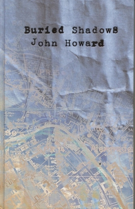 Buried Shadows. John Howard