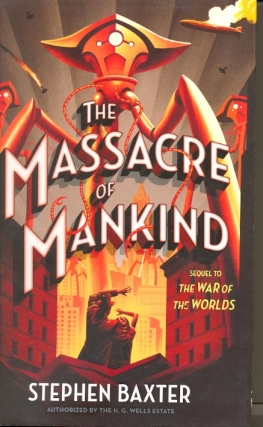 The Massacre of Mankind: Sequel to the War of the Worlds. Stephen Baxter.