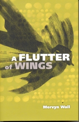 A Flutter of Wings. Mervyn Wall.