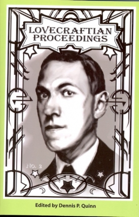 Lovecraftian Proceedings Number 2. Dennis P. Quinn, re: H. P. LOVECRAFT