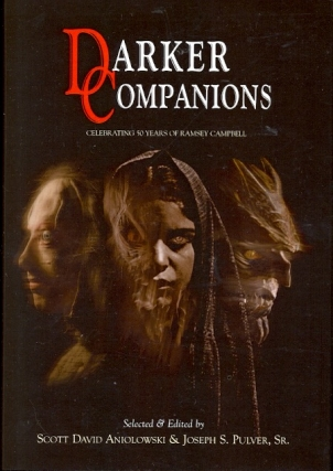 Darker Companions: Celebrating 50 Years of Ramsey Campbell. Scott David Aniolowski, Joseph S....
