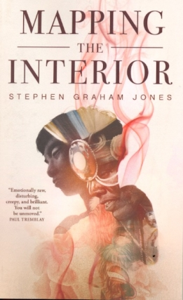 Mapping the Interior. Stephen Graham Jones