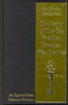 The Echo of The Sea & other Strange War Stories. Paul StJohn Mackintosh.