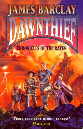 Dawnthief: Chronicles of the Raven Book One. James Barclay