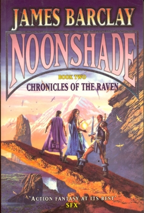 Noonshade: Chronicles of the Raven Book Two. James Barclay