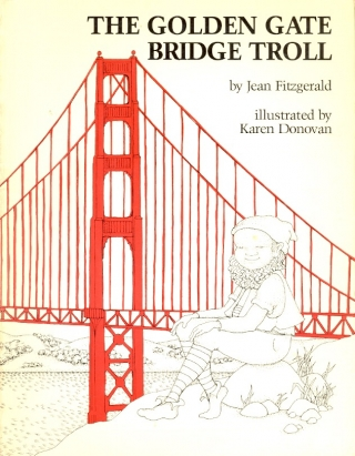 The Golden Gate Bridge Troll. Jean Fitzgerald