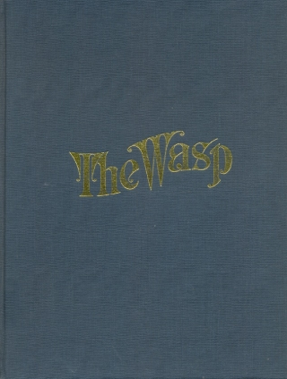The San Francisco Wasp: An Illustrated History. Richard Samuel West.