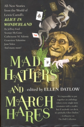 Mad Hatters and March Hares: All-New Stories from the World of Lewis Carroll's Alice in...