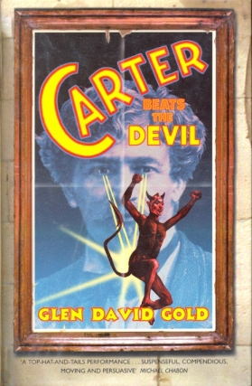 Carter Beats the Devil. Glen David Gold.