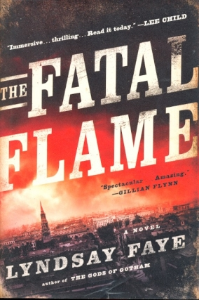 The Fatal Flame. Lyndsay Faye.