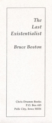 The Last Existentialist. Bruce Boston.
