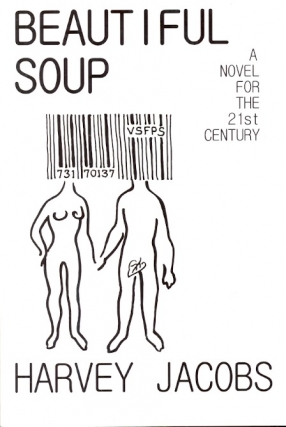 Beautiful Soup: A Novel for the 21st Century. Harvey Jacobs