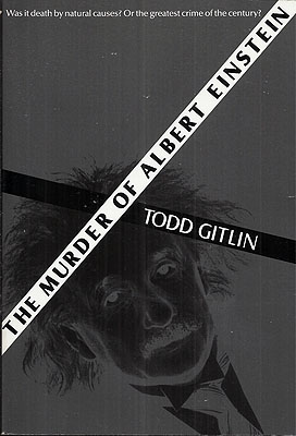 The Murder of Albert Einstein. Todd Gitlin.