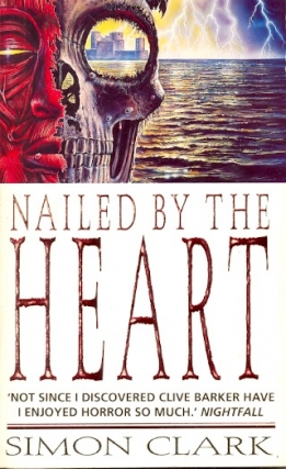 Nailed By the Heart. Simon Clark