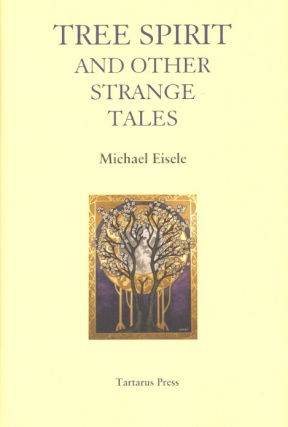 Tree Spirit and Other Strange Tales. Michael Eisele