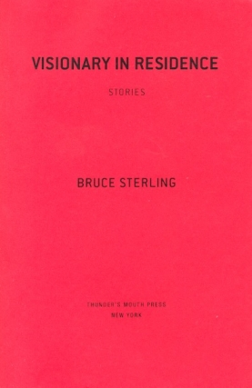 Visionary in Residence. Bruce Sterling