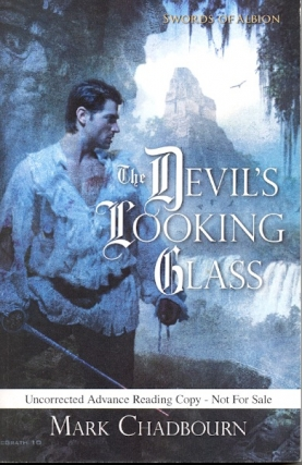 The Devil's Looking Glass: Sword of Albion 3. Mark Chadbourn