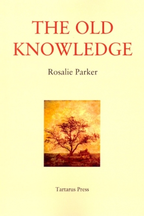 The Old Knowledge. Rosalie Parker.