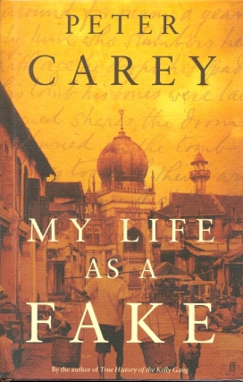 My Life as a Fake. Peter Carey.