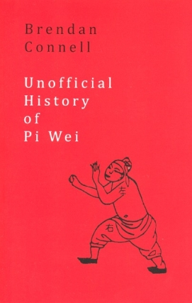 The Unofficial History of Pi Wei. Brendan Connell