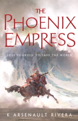 The Phoenix Empress: Their Bright Ascendency Book 2. K. Arsenault Rivera.