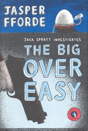The Big Over Easy. Jasper Fforde.