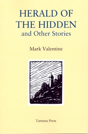 Herald of the Hidden and Other Stories. Mark Valentine