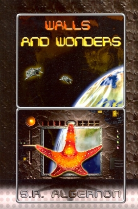Walls and Wonders. S. R. Algernon