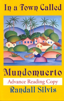 In a Town Called Mundomuerto. Randall Silvis.