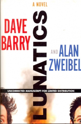 Lunatics. Dave Barry, Alan Zweibel