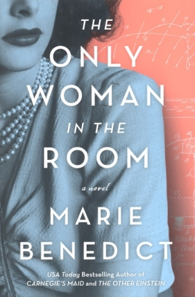 The Only Woman in the Rooom. Marie Benedict