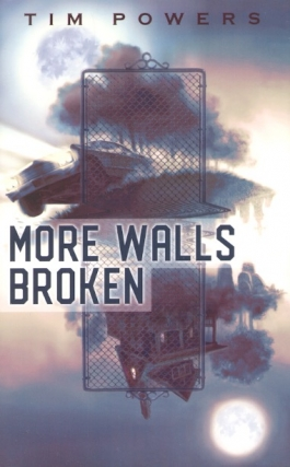 More Walls Broken. Tim Powers