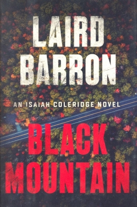 Black Mountain: Isaiah Coleridge Novel 2. Laird Barron