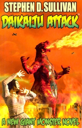 Daikaiju Attack: The Rise of Goragon. Stephen D. Sullivan