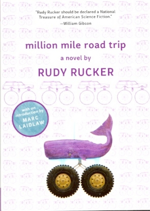 Million Mile Road Trip. Rudy Rucker
