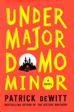 Undermajordomo Minor. Patrick deWitt