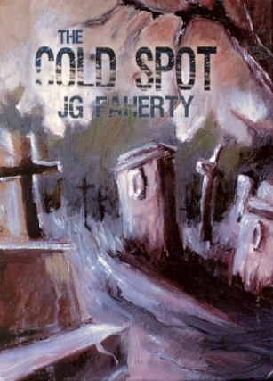 The Cold Spot. J. G. Faherty