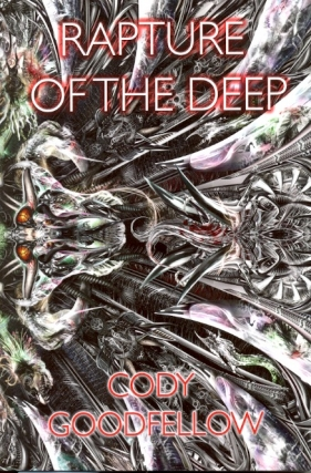 Rapture of the Deep. Cody Goodfellow