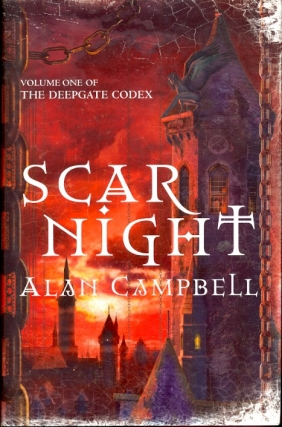 Scar Night: Deepgate Codex Book 1. Alan Campbell