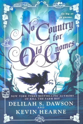 No Country for Old Gnomes: The Tales of Pell book 2. Kevin Hearne, Delilah S. Dawson