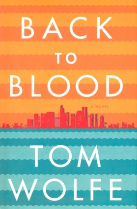 Back to Blood. Tom Wolfe